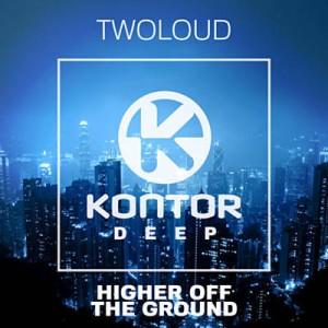 twoloud_Higher Off The Ground